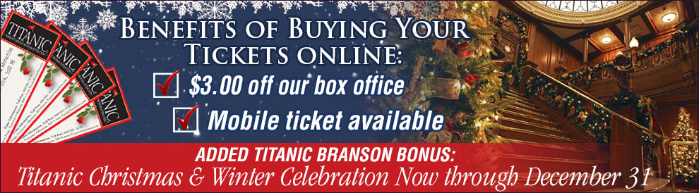 Benefits of buying your Titanic Branson Tickets online