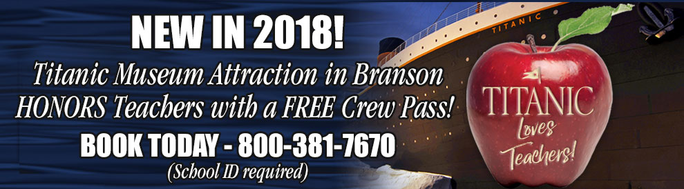 Titanic Museum Attraction in Branson HONORS Teachers with a FREE Crew Pass! Book today - 800-381-7670.