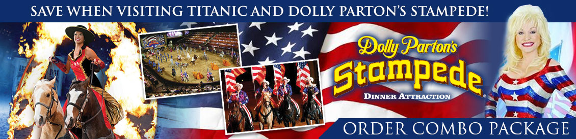 Save when visiting Titanic and Dolly Parton's Stampede in Branson, Missouri. Order combo package.