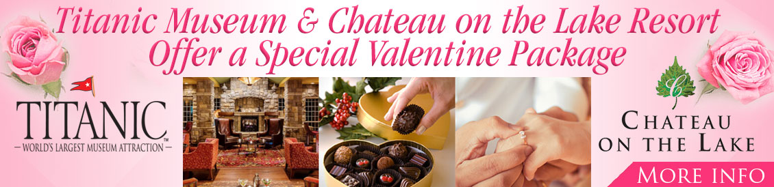 Titanic Museum & Chateau on the Lake Resort offer a Special Valentine Package.