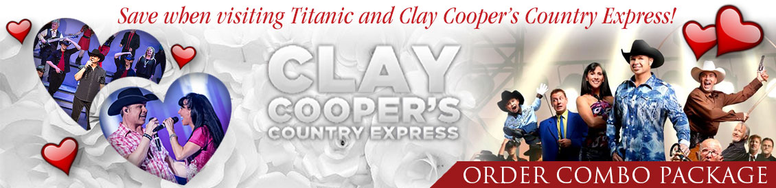 Save when visiting Titanic and Clay Cooper's Country Express in Branson, MO. Order combo package.