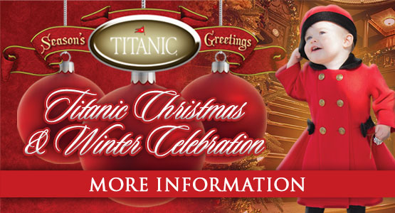 Titanic Christmas and Winter Celebration. Book your Holiday Season at Titanic!