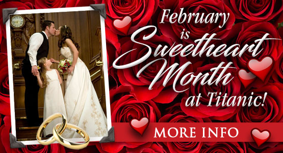 February is Sweetheart Month at Titanic! Renew Your Wedding Vows on Titanic's Grand Staircase and Become Part of History!