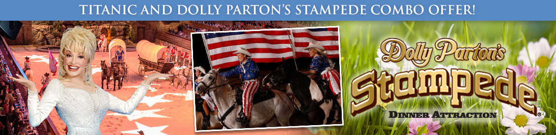 Save when visiting Titanic and Dolly Parton's Stampede in Branson, MO. Order combo package.
