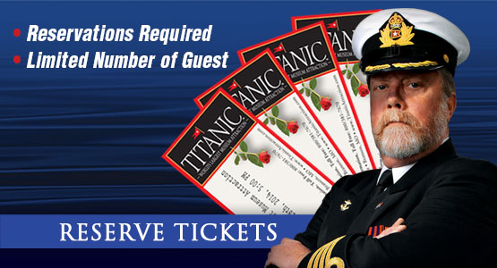 Titanic Branson Tickets. Reservations Required. 800-381-7670.