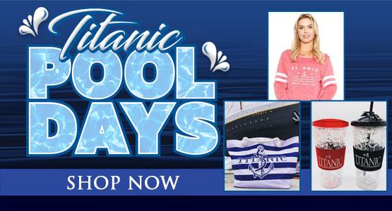 Titanic Pool Days! Shop now.
