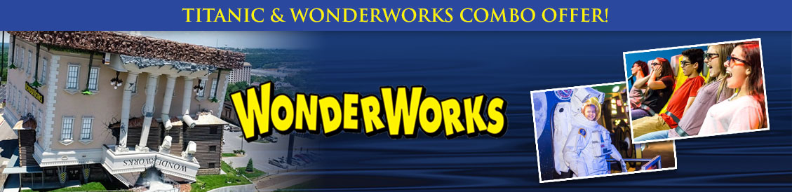 Save when visiting Titanic and Wonderworks in Branson, MO. Order combo package.