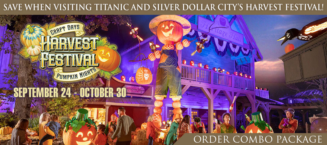 Titanic and Silver Dollar City Harvest Festival Combo.